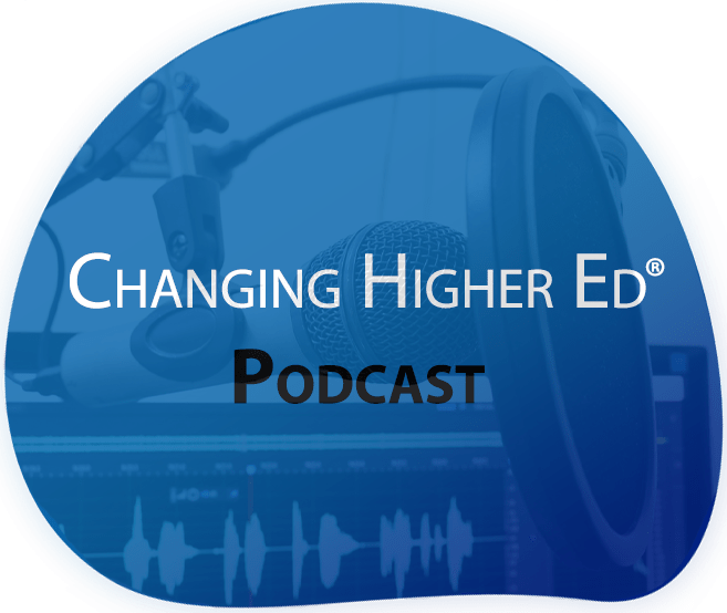 Changing Higher Ed Podcast