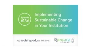 Sustainable change in higher ed sgENGAGE - Blackbaud Podcast Dr. Drumm McNaughton